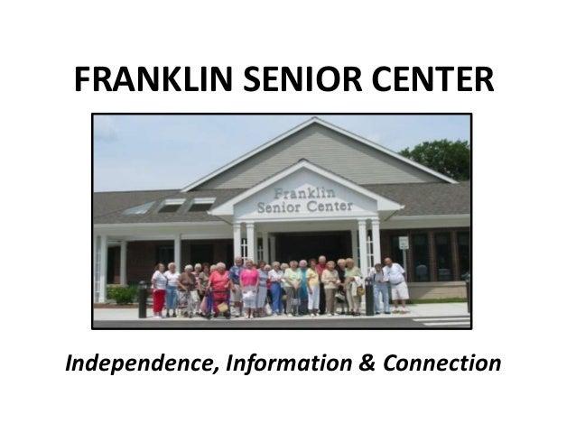 Independence, Information & Connection FRANKLIN SENIOR CENTER