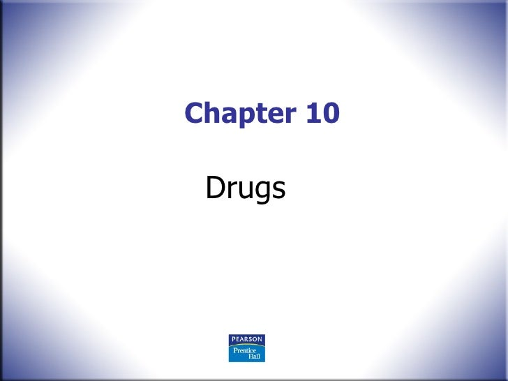 Chapter 10 Drugs
