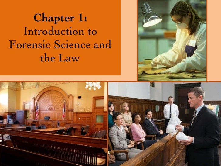 Chapter 1: Introduction to Forensic Science and the Law