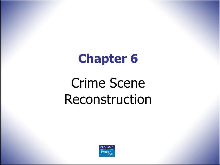 Chapter 6 Crime Scene Reconstruction