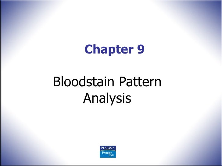 Chapter 9 Bloodstain Pattern Analysis