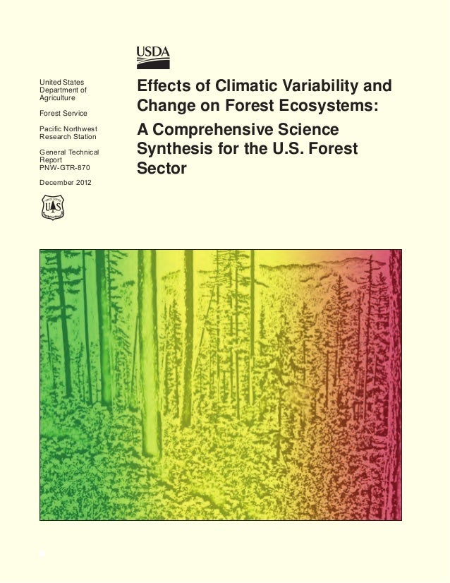 Effects of Climate Variability and Change on Forest Ecosystems: A Comprehensive Science Synthesis for the U.S. Forest Sector
