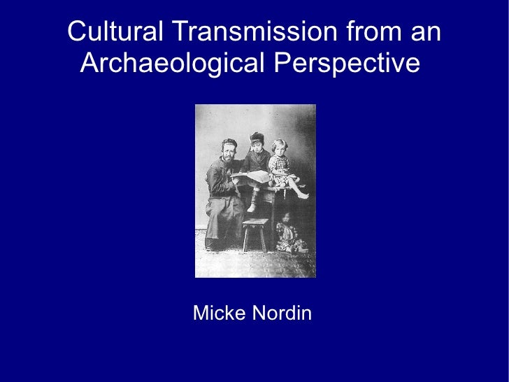 Cultural Transmission from an Archaeological Perspective  Micke Nordin