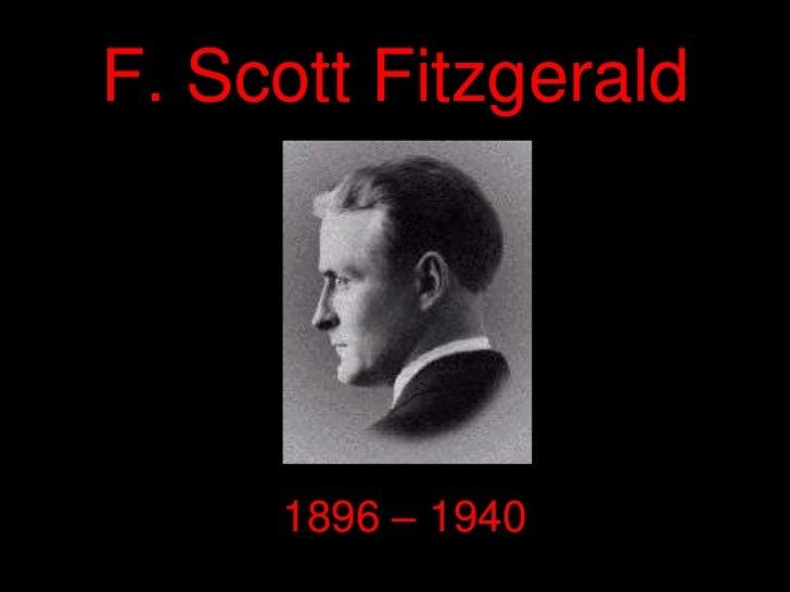 F. Scott Fitzgerald     1896 – 1940
