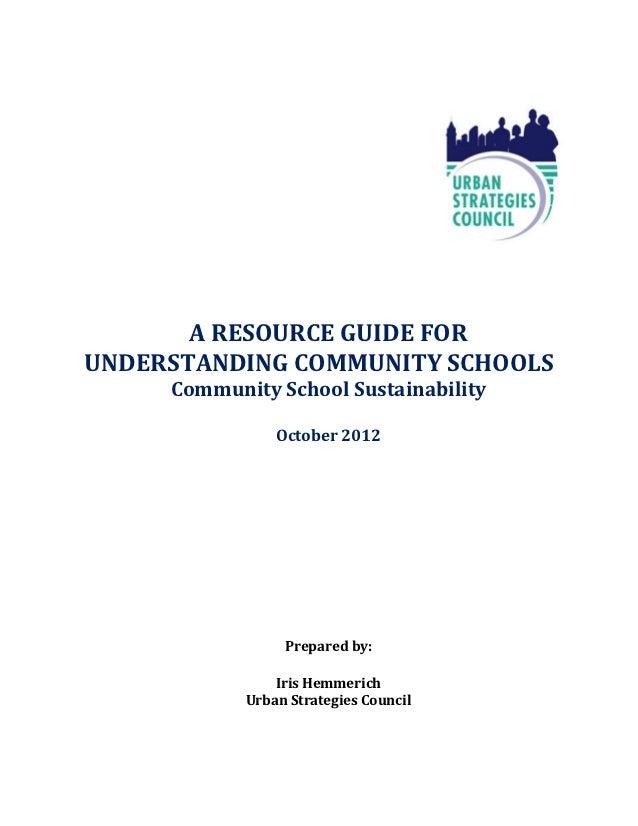 A RESOURCE GUIDE FORUNDERSTANDING COMMUNITY SCHOOLS     Community School Sustainability                October 2012       ...