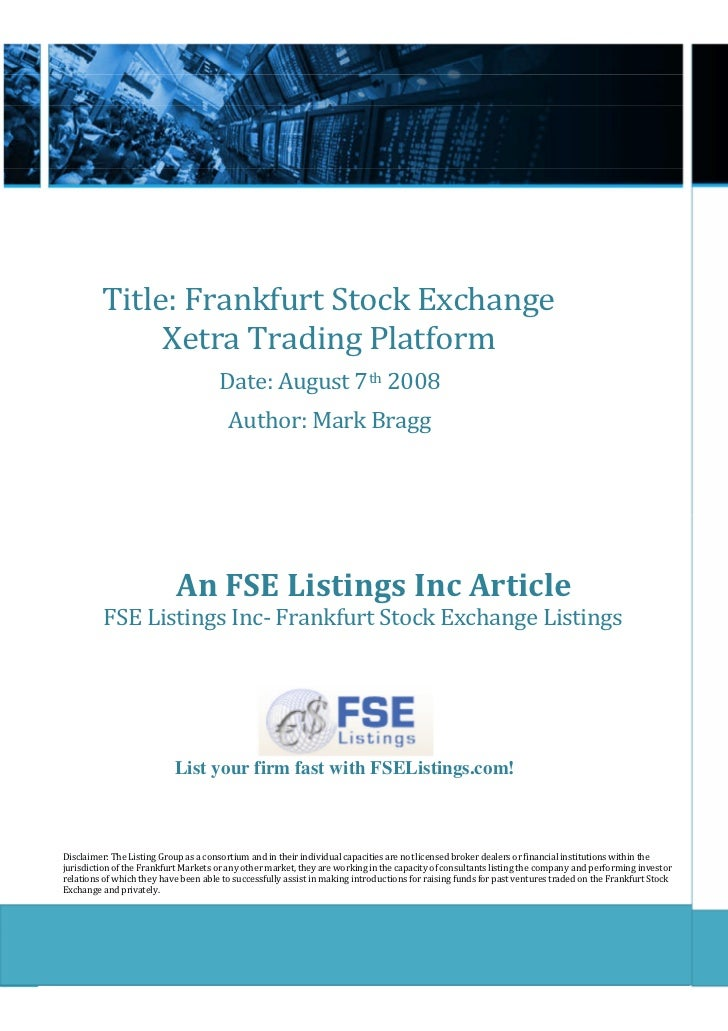 Title: Frankfurt Stock Exchange              Xetra Trading Platform                                      Date: August 7th ...