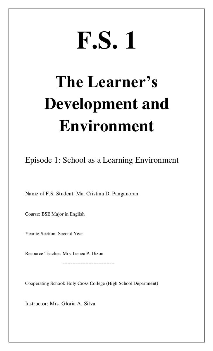 F.S. 1          The Learner's         Development and          EnvironmentEpisode 1: School as a Learning EnvironmentName ...