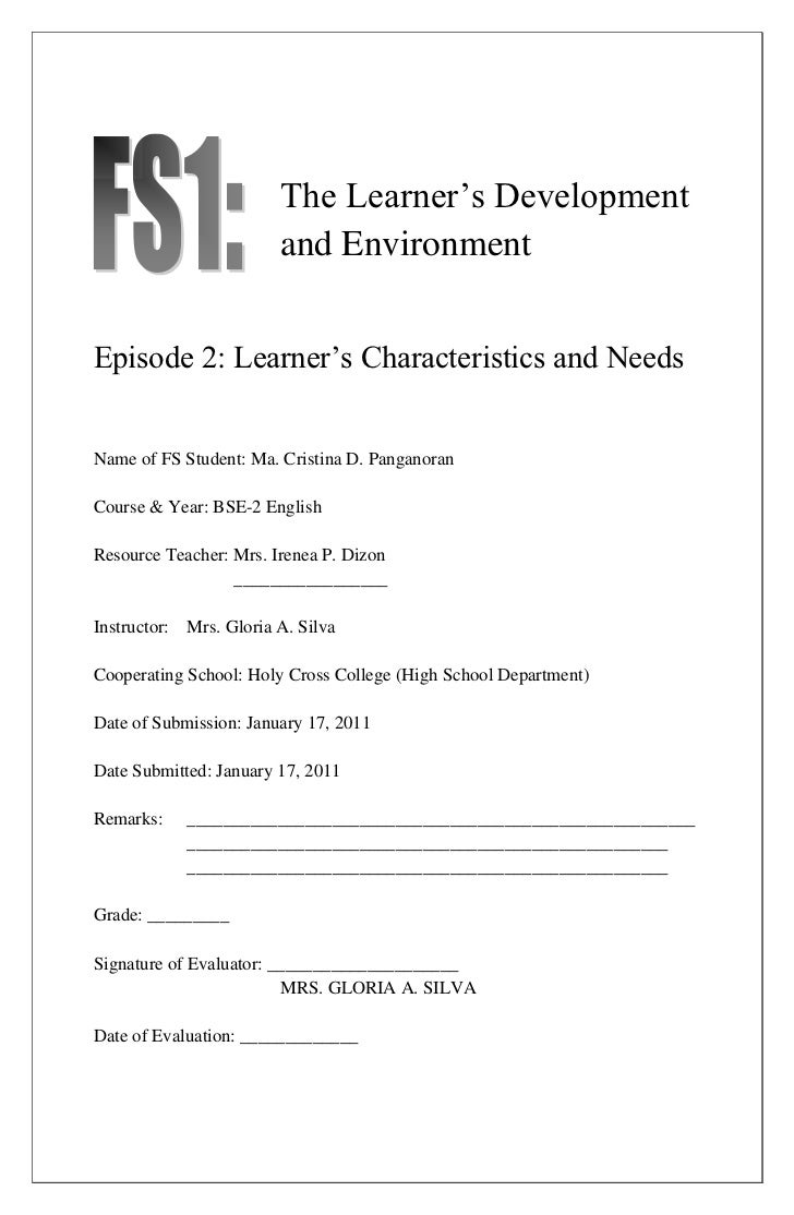 The Learner's Development                        and EnvironmentEpisode 2: Learner's Characteristics and NeedsName of FS S...