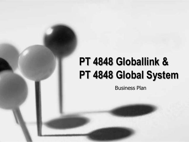 PT 4848 Globallink & PT 4848 Global System Business Plan