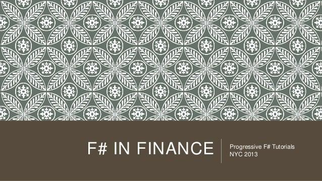 FSharp in Finance - ProgFSharp NYC 2013