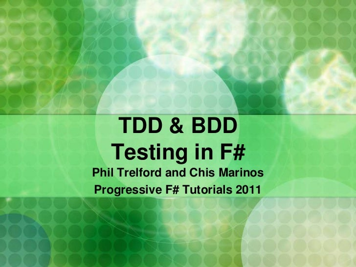 TDD & BDD in F# at Progressive F# Tutorials 2011