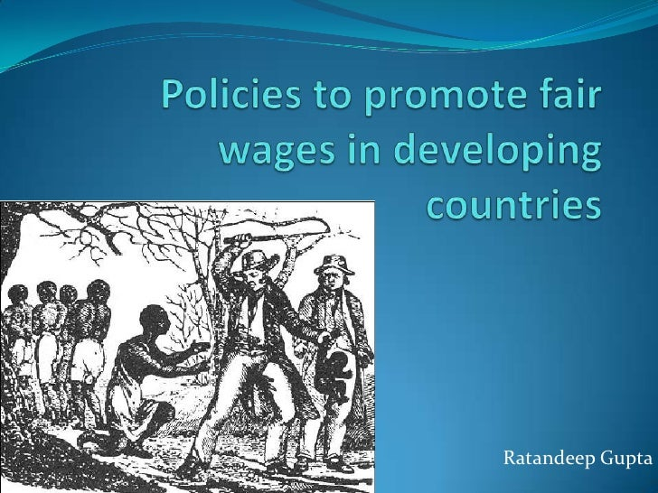 Policies to promote fair wages in developing countries<br />Ratandeep Gupta<br />
