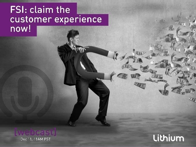 FSI- Claim the Customer Experience Now