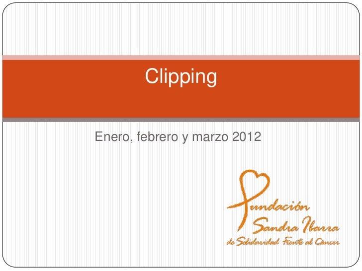 ClippingEnero, febrero y marzo 2012
