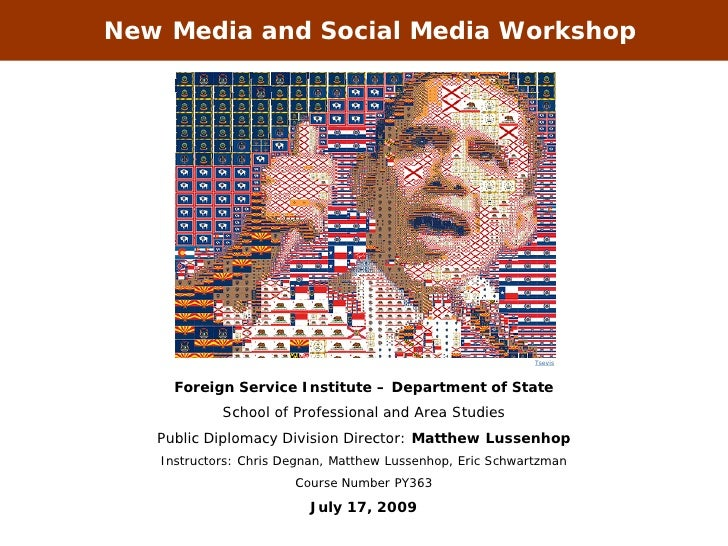 Social Media and New Media Workshop (FSI) PY363 - Day 3