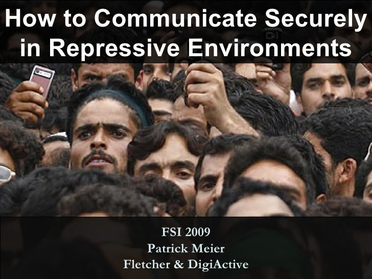 How to Communicate Securely in Repressive Regimes