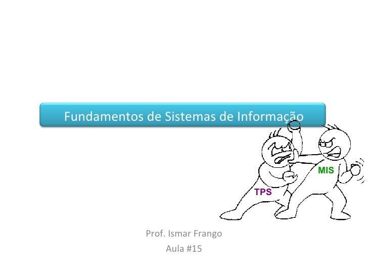 Fundamentos de Sistemas de Informacao - Aula #10_2009_2