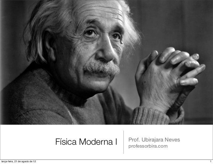 Física Moderna I   Prof. Ubirajara Neves                                                     professorbira.comterça-feira,...