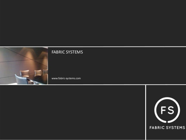 FABRIC SYSTEMSwww.fabric‐systems.com
