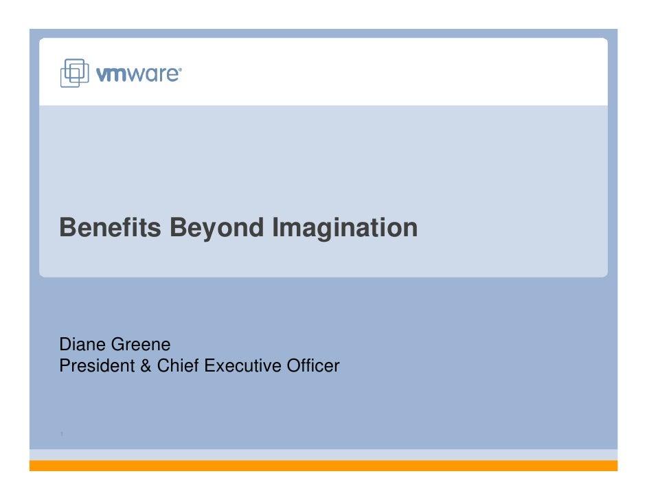 Benefits Beyond Imagination    Diane Greene President & Chief Executive Officer   1