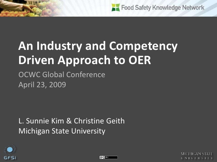 An Industry and Competency Driven Approach to OER OCWC Global Conference April 23, 2009    L. Sunnie Kim & Christine Geith...