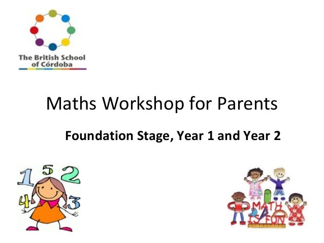 Maths Workshop for Parents Foundation Stage, Year 1 and Year 2