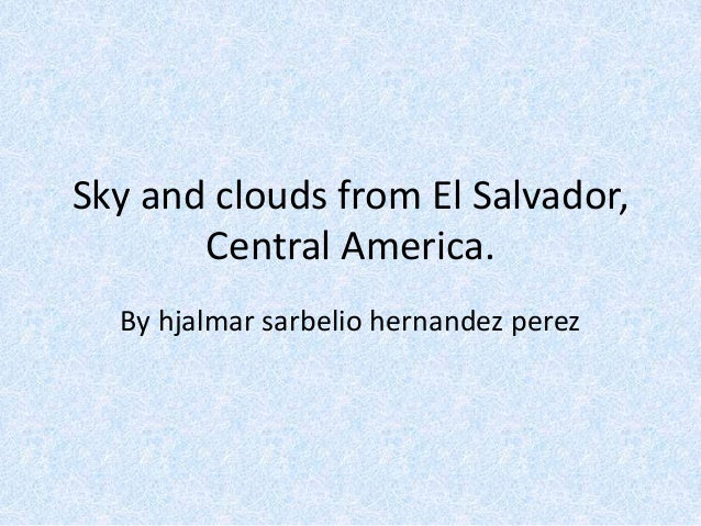 Sky and clouds from El Salvador, Central America. By hjalmar sarbelio hernandez perez