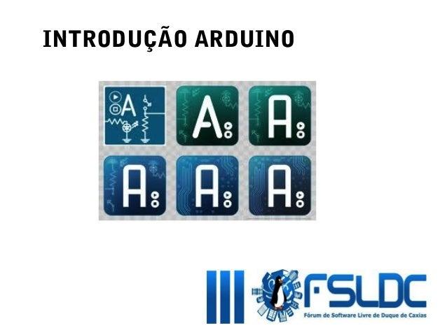 INTRODUÇÃO ARDUINO                     Hardware   and Software