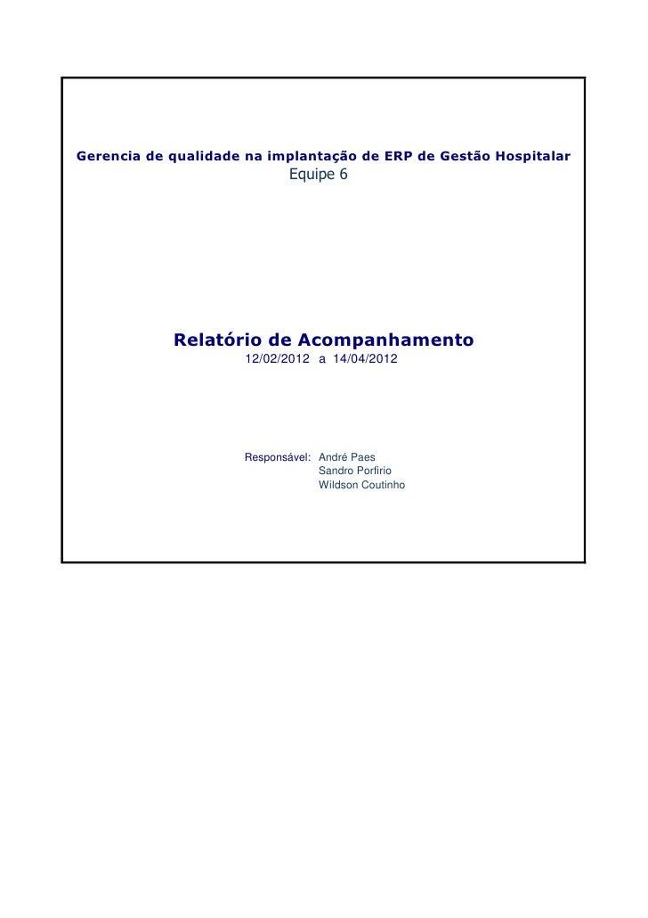 Gerencia de qualidade na implantação de ERP de Gestão Hospitalar                             Equipe 6            Relatório...
