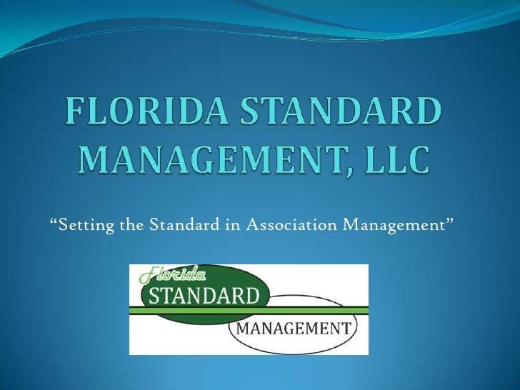 """FLORIDA STANDARD MANAGEMENT, LLC<br />""""Setting the Standard in Association Management""""<br />"""