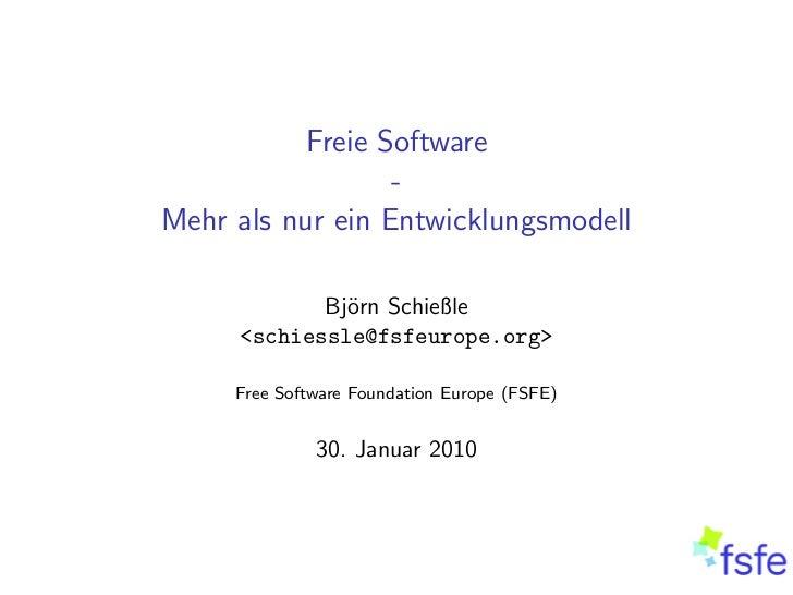 Freie Software                  -Mehr als nur ein Entwicklungsmodell            Bj¨rn Schießle              o     <schiess...