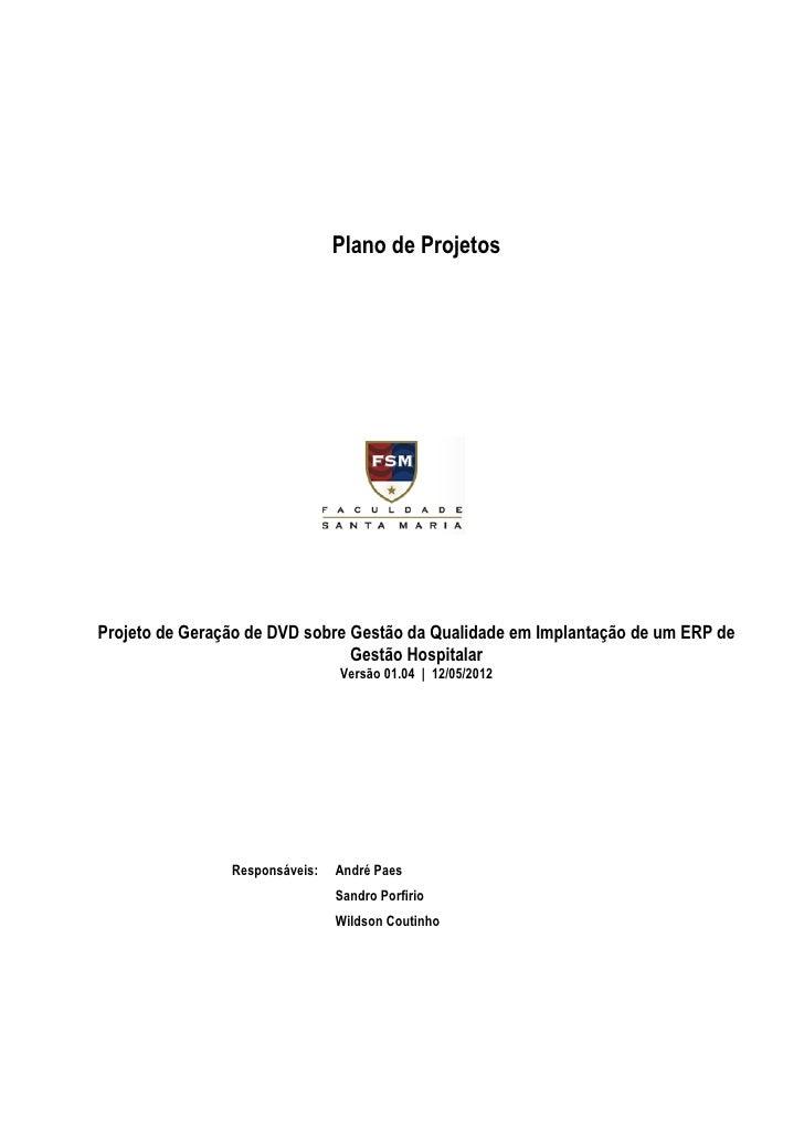 Plano de ProjetosProjeto de Geração de DVD sobre Gestão da Qualidade em Implantação de um ERP de                          ...