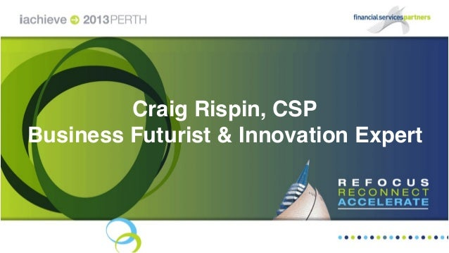 Craig Rispin, CSP Business Futurist & Innovation Expert