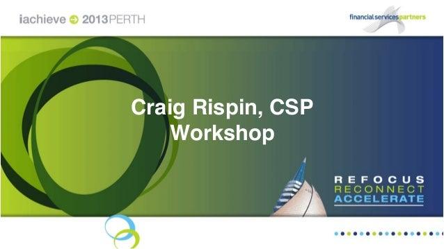 Craig Rispin, CSP Workshop