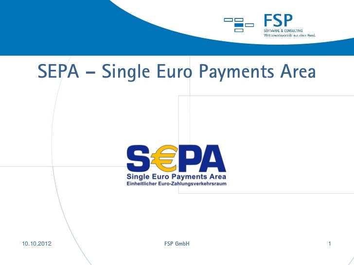 SEPA – Single Euro Payments Area28.08.2012         FSP GmbH             1                                            1
