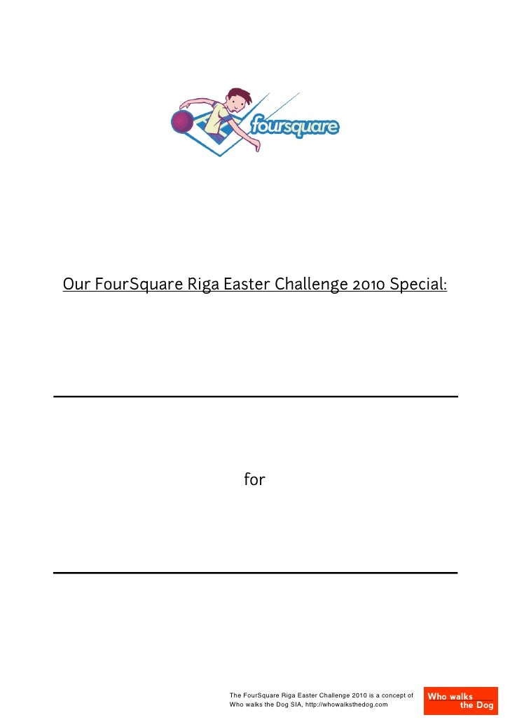 Our FourSquare Riga Easter Challenge 2010 Special:                              for                          The FourSquar...
