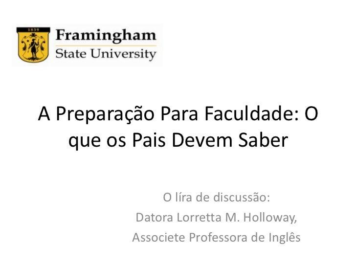 A Preparação Para Faculdade: O que os Pais Devem Saber<br />O líra de discussão: <br />Datora Lorretta M. Holloway, <br />...