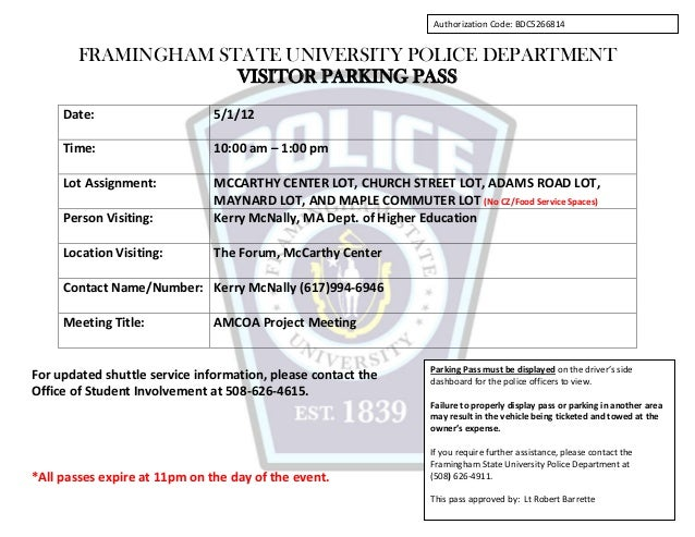 FRAMINGHAM STATE UNIVERSITY POLICE DEPARTMENTVISITOR PARKING PASSDate: 5/1/12Time: 10:00 am – 1:00 pmLot Assignment: MCCAR...