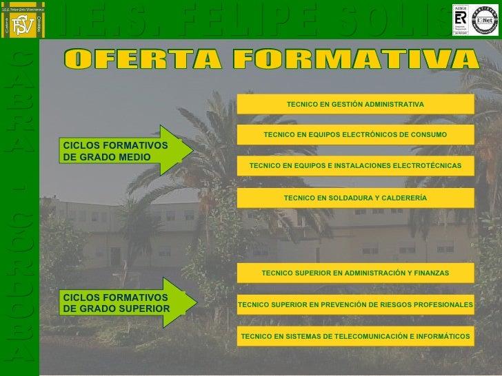 OFERTA FORMATIVA TECNICO EN GESTIÓN ADMINISTRATIVA TECNICO EN EQUIPOS ELECTRÓNICOS DE CONSUMO TECNICO EN EQUIPOS E INSTALA...