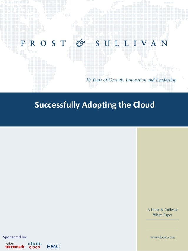 Successfully Adopting the Cloud  Sponsored by:  1