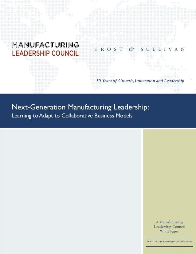 50 Years of Growth, Innovation and LeadershipNext-Generation Manufacturing Leadership:Learning to Adapt to Collaborative B...