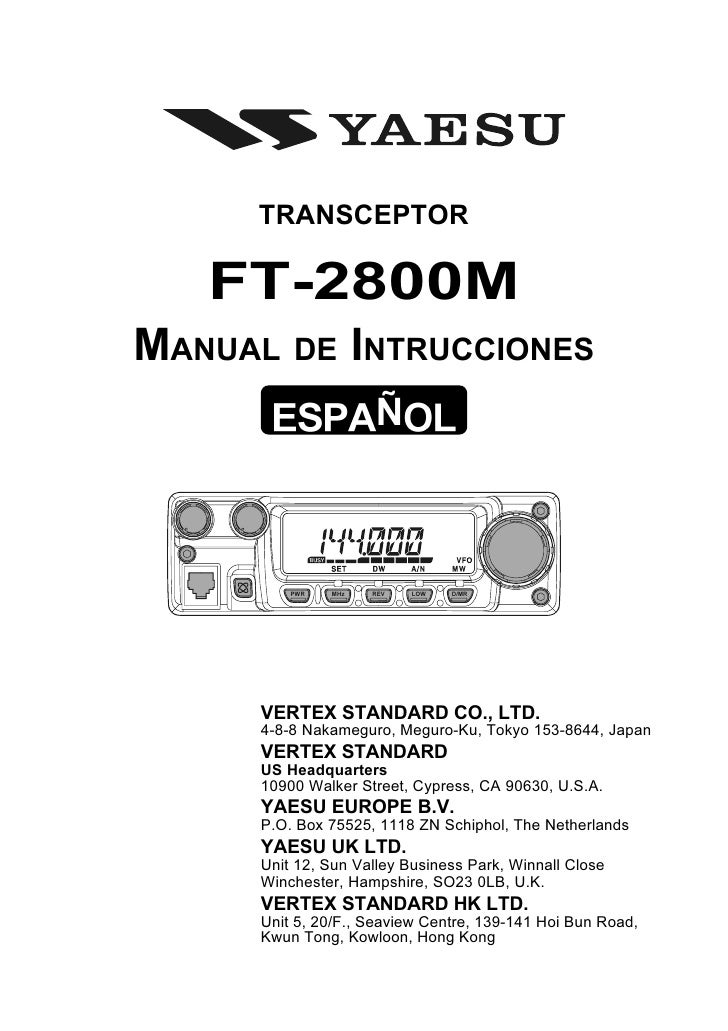 TRANSCEPTOR   FT-2800MMANUAL DE INTRUCCIONES                      Ñ          PWR   MHz   REV   LOW   D/MR      VERTEX STAN...