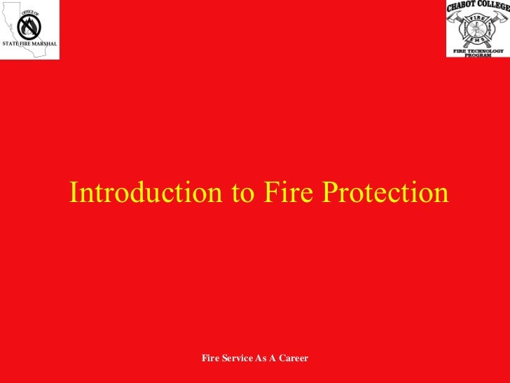 Introduction to Fire Protection Fire Service As A Career