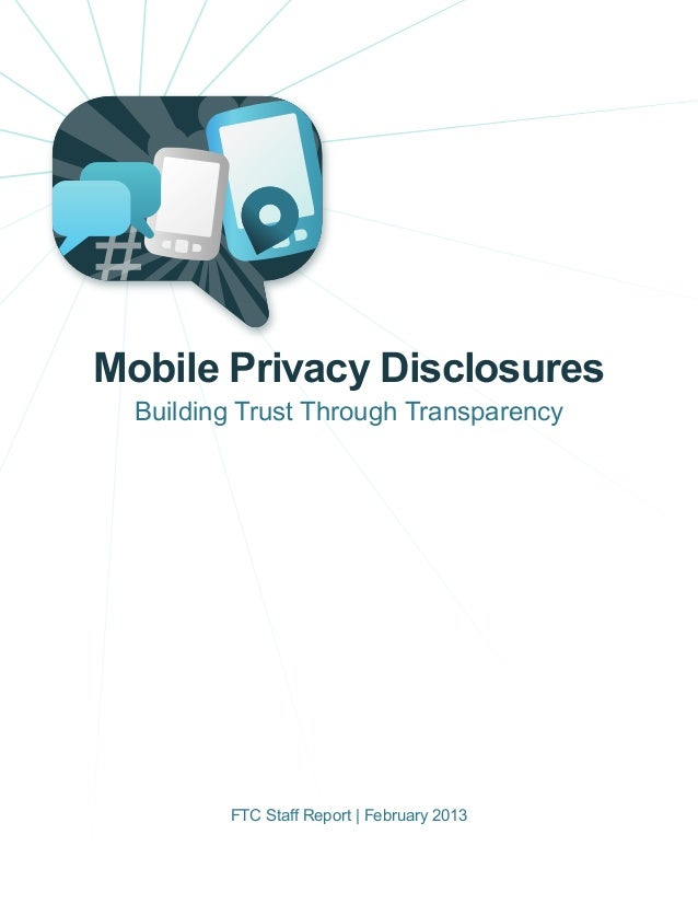 #Mobile Privacy Disclosures  Building Trust Through Transparency         FTC Staff Report | February 2013
