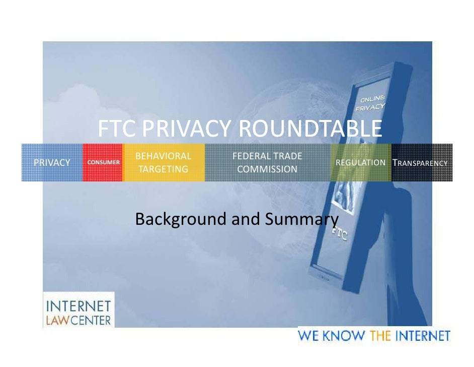 FTC Privacy Roundtable Background And Summary