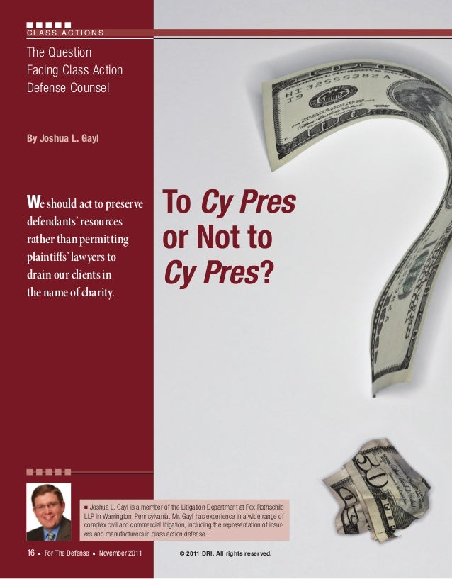 C l a s s Ac t i o n s  The Question Facing Class Action Defense Counsel  By Joshua L. Gayl  We should act to preserve def...