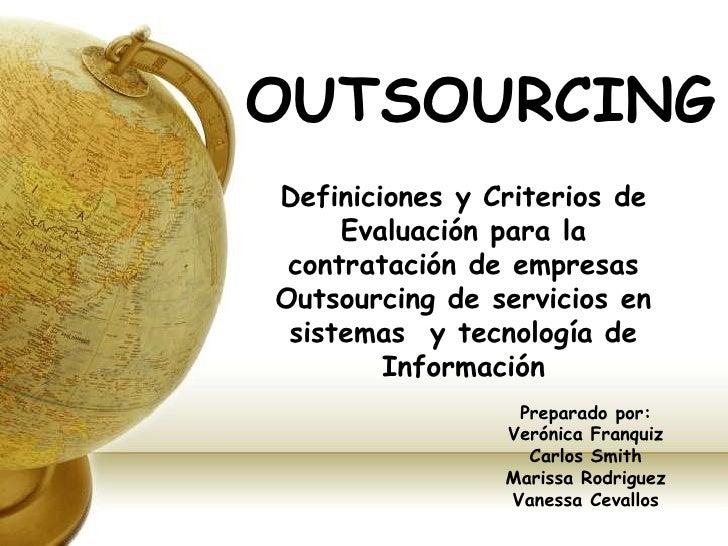 Definiciones y Criterios de Evaluación para la contratación de empresas Outsourcing de servicios en  sistemas  y tecnologí...