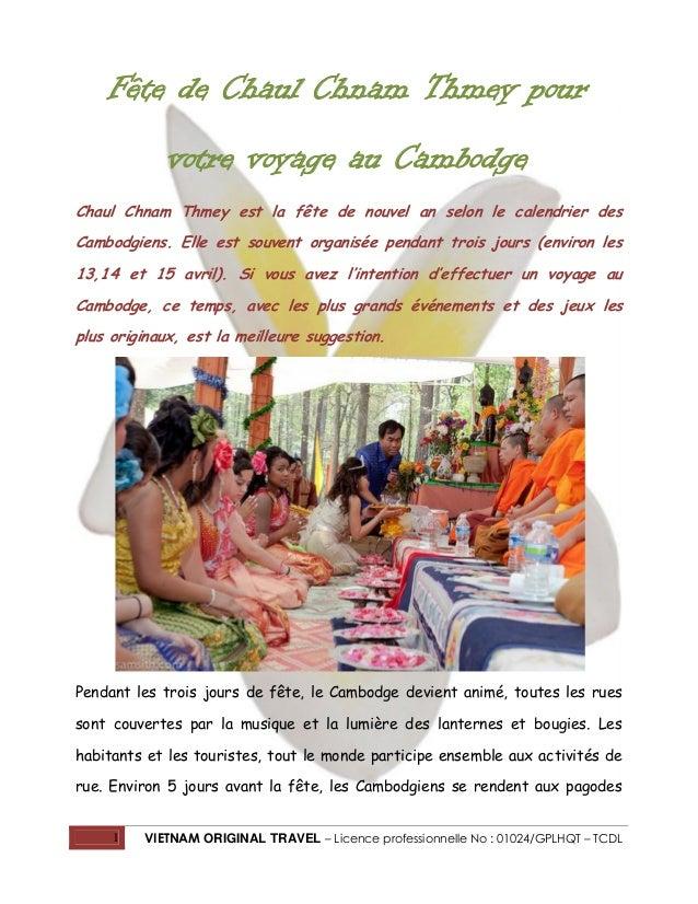 Fête de Chaul Chnam Thmey pour votre voyage au Cambodge Chaul Chnam Thmey est la fête de nouvel an selon le calendrier des...