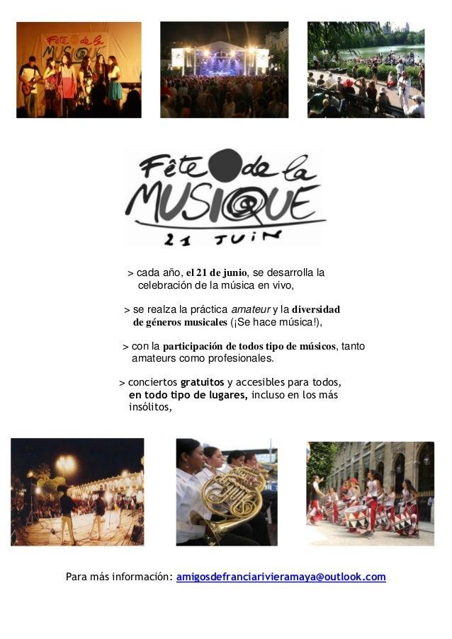 > cada año, el 21 de junio, se desarrolla la celebración de la música en vivo, > se realza la práctica amateur y la divers...