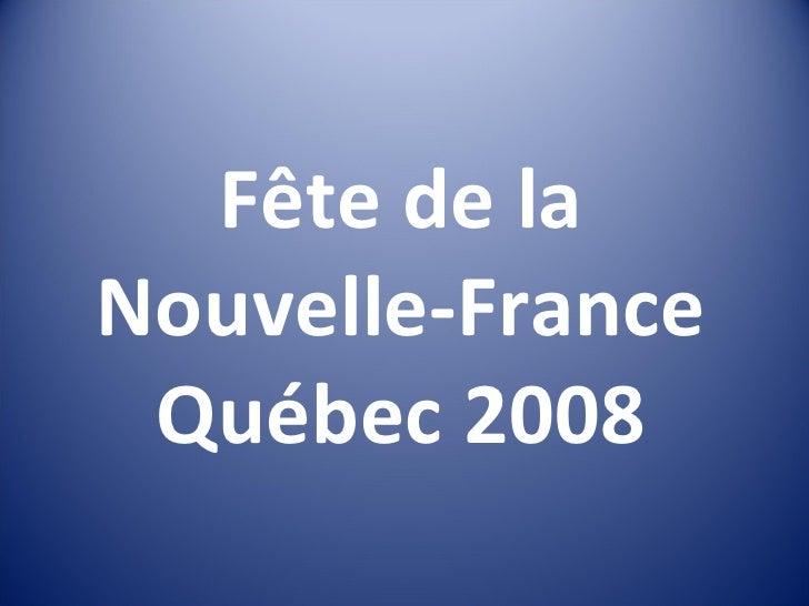 Fête de la Nouvelle-France Québec 2008